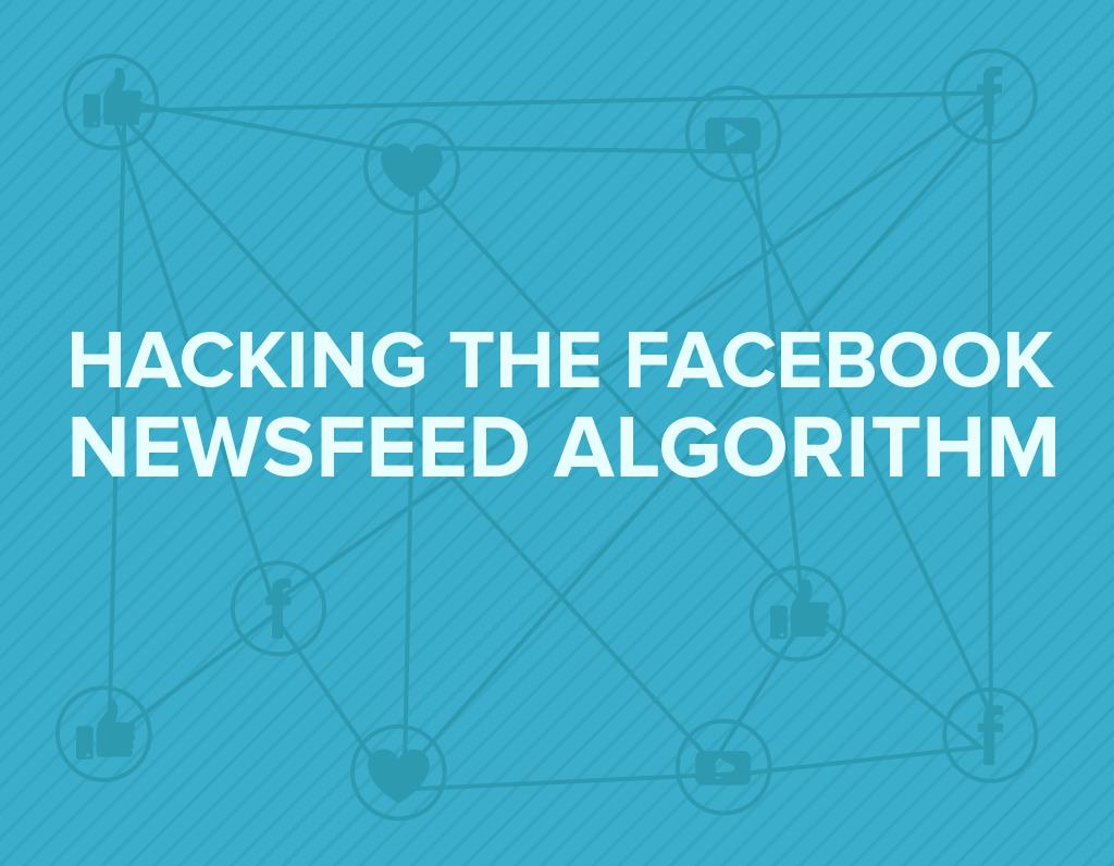 hacking facebook algorithm